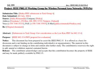 Project: IEEE P802.15 Working Group for Wireless Personal Area Networks (WPANs) Submission Title:  [ Nokia PHY submissio