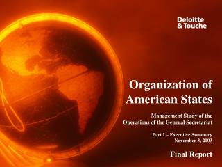 Organization of American States Management Study of the  Operations of the General Secretariat Part I – Executive Summ