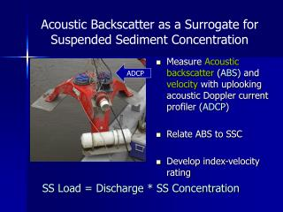 Acoustic Backscatter as a Surrogate for Suspended Sediment Concentration