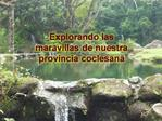 Explorando las maravillas de nuestra provincia coclesana