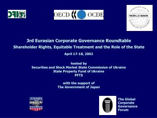 3rd Eurasian Corporate Governance Roundtable Shareholder Rights, Equitable Treatment and the Role of the State April 17-