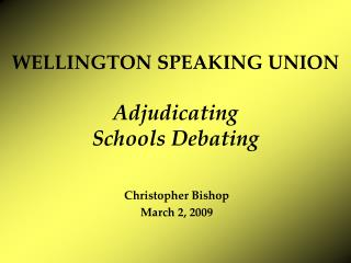 WELLINGTON SPEAKING UNION Adjudicating Schools Debating