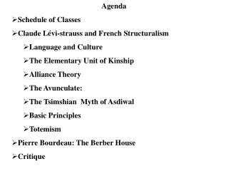 Agenda Schedule of Classes Claude Lévi-strauss  and French Structuralism Language and Culture The Elementary Unit of Kin