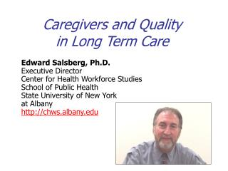 Caregivers and Quality  in Long Term Care