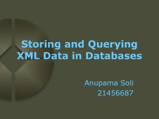 Storing and Querying XML Data in Databases