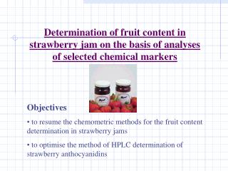 Determination of fruit content in strawberry  jam on  the basis of analyses  of selected  chemical marker s