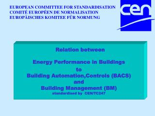 Relation between Energy Performance in Buildings to  Building Automation,Controls (BACS) and  Building Management (BM) s