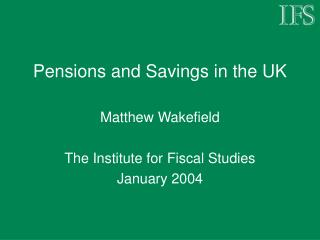 Pensions and Savings in the UK