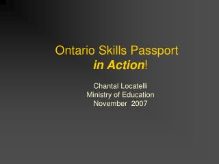 Ontario Skills Passport   in Action !