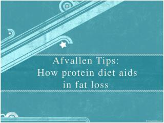 afvallen tips: how protein diet aids in fat loss