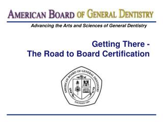 Getting There - The Road to Board Certification