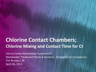 Chlorine Contact Chambers; Chlorine Mixing and Contact Time for Ct