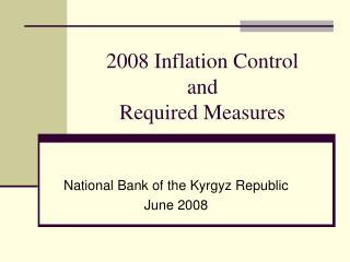 2008 Inflation Control  and   Required Measures