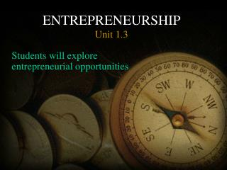 ENTREPRENEURSHIP Unit 1.3