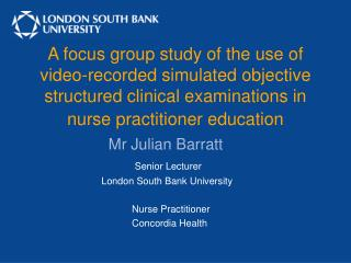 A focus group study of the use of video-recorded simulated objective structured clinical examinations in nurse practitio