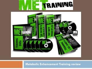 Metabolic Enhancement Training review