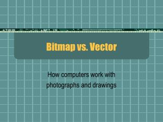 Bitmap vs. Vector
