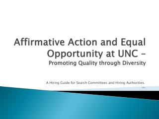 Affirmative Action and Equal Opportunity at UNC –  Promoting Quality through Diversity