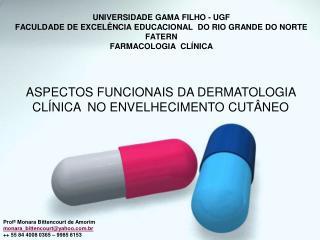 UNIVERSIDADE GAMA FILHO - UGF FACULDADE DE EXCELÊNCIA EDUCACIONAL  DO RIO GRANDE DO NORTE FATERN FARMACOLOGIA  CLÍNICA
