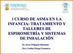 I CURSO DE ASMA EN LA INFANCIA: TRATAMIENTO Y  TALLERES DE ESPIROMETR A Y SISTEMAS DE INHALACI N