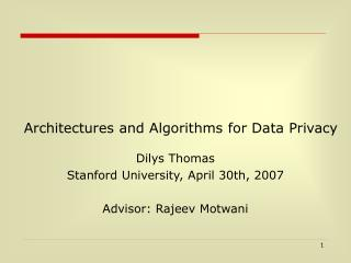 Architectures and Algorithms for Data Privacy