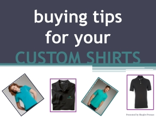 Buying Tips For Your Custom Shirts