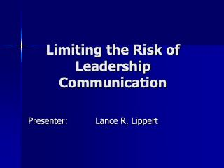 Limiting the Risk of Leadership Communication