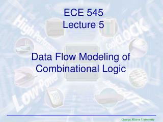 Data Flow Modeling of  Combinational Logic