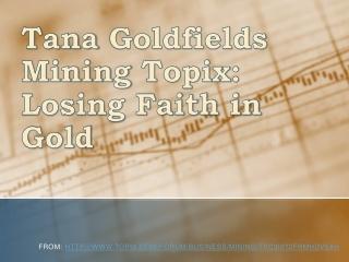 Tana Goldfields Mining Topix: Losing Faith in Gold