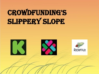 Crowdfunding's Slippery Slope