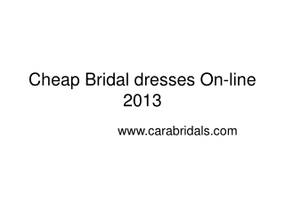Cheap Bridal dresses On-line 2013