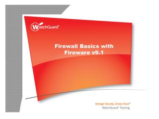 Firewall Basics with Fireware for WatchGuard System Manager v9.1
