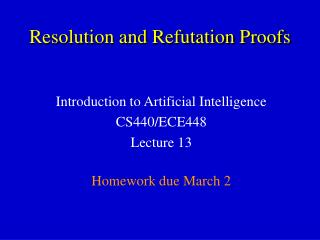 Resolution and Refutation Proofs