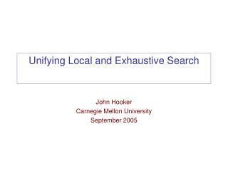 Unifying Local and Exhaustive Search
