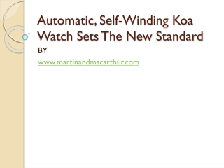 Automatic, Self-Winding Koa Watch Sets The New Standard