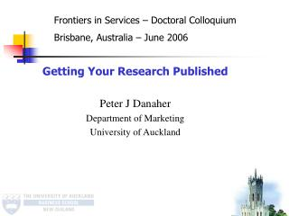 Getting Your Research Published Peter J Danaher  Department of Marketing University of Auckland