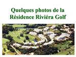 Quelques photos de la R sidence Rivi ra Golf