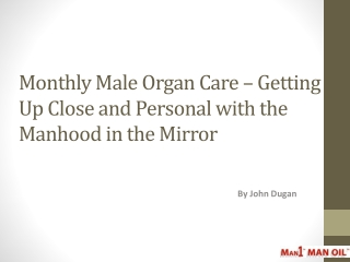 Monthly Male Organ Care