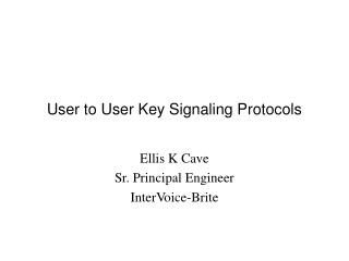 User to User Key Signaling Protocols