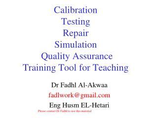 Calibration Testing Repair Simulation Quality Assurance Training Tool for Teaching