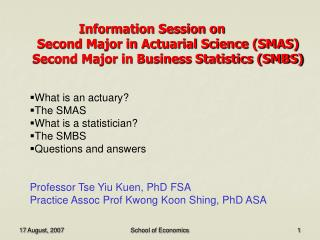 Information Session on 	Second Major in Actuarial Science (SMAS) 	Second Major in Business Statistics (SMBS)