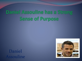 Daniel Assouline has a Strong Sense of Purpose