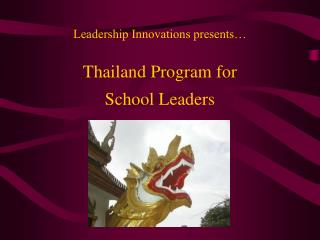 Leadership Innovations presents… Thailand Program for School Leaders