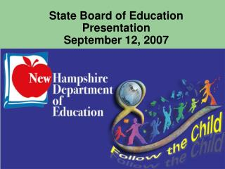State Board of Education Presentation  September 12, 2007