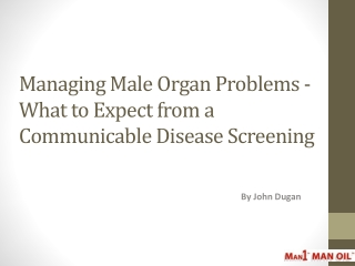 Managing Male Organ Problems-Communicable Disease Screening