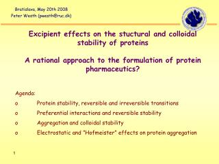 Excipient effects on the stuctural and colloidal stability of proteins  A rational approach to the formulation of protei