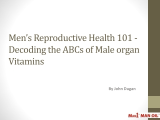 Men's Reproductive Health 101 - Decoding the ABCs