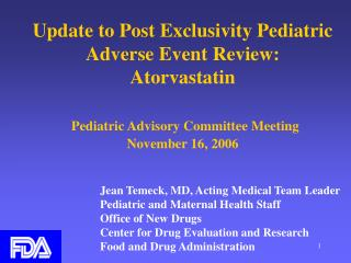 Update to Post Exclusivity Pediatric Adverse Event Review: Atorvastatin    Pediatric Advisory Committee Meeting  Novembe
