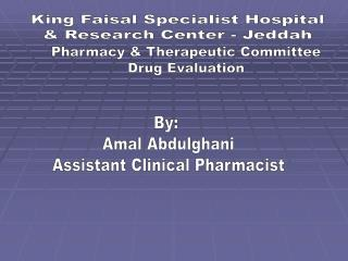 By:  Amal Abdulghani Assistant Clinical Pharmacist