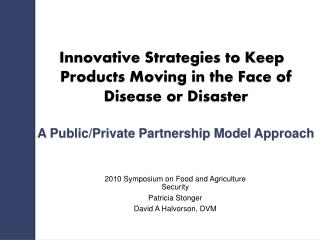 Innovative Strategies to Keep Products Moving in the Face of Disease or Disaster A  Public/Private Partnership Model  Ap